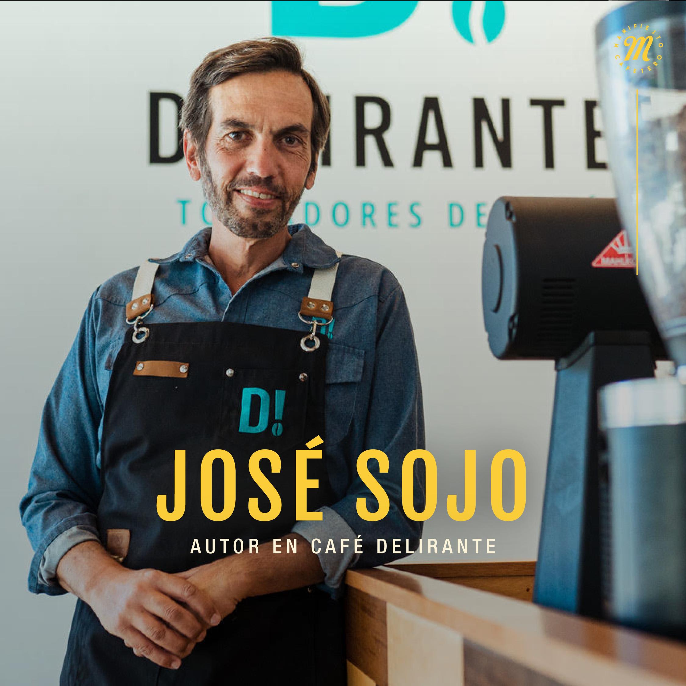 Lee más sobre el artículo Entrevista | José Sojo (Café DELIRANTE)